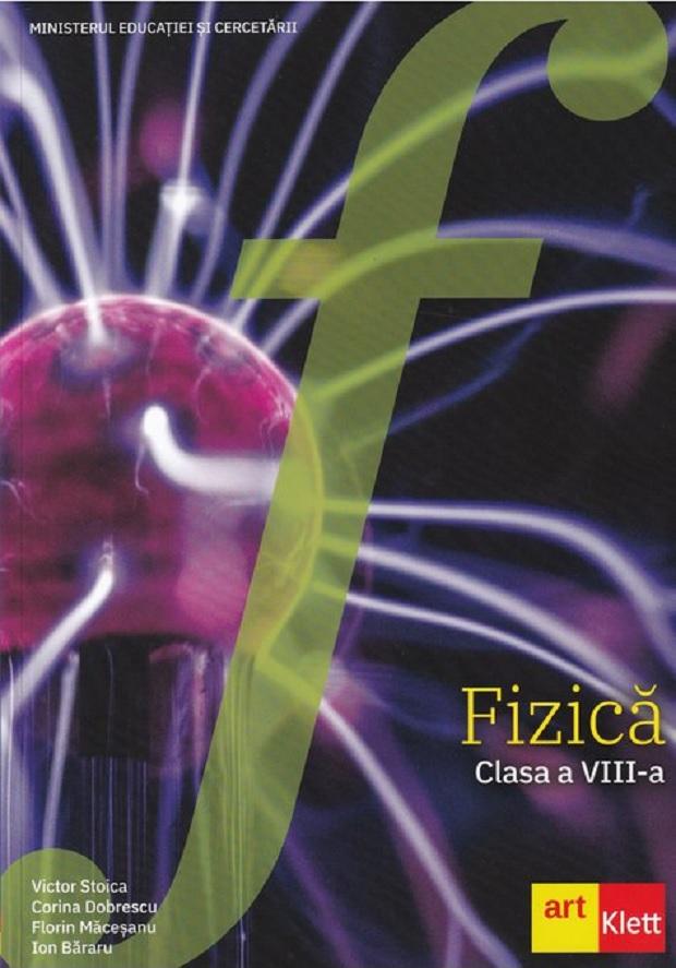 Fizica. Manual clasa a VIII-a | Victor Stoica, Corina Dobrescu, Florin Maceseanu, Ion Bararu