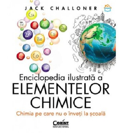Enciclopedia ilustrata a elementelor chimice | Jack Challoner