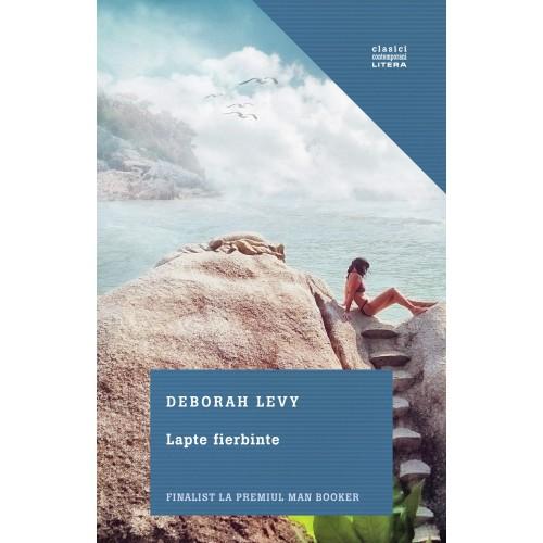 Lapte fierbinte | Deborah Levy