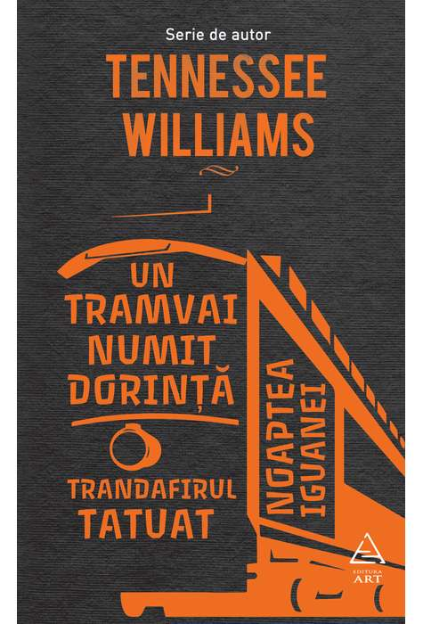 Un Tramvai Numit Dorinta | Tennessee Williams