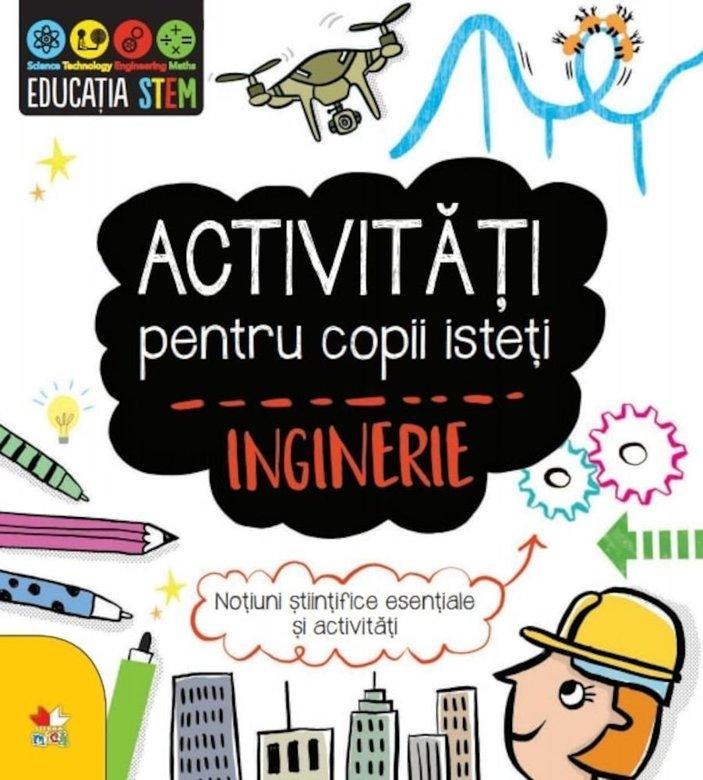 Activitati Pentru Copii Isteti. Inginerie | Jenny Jacoby