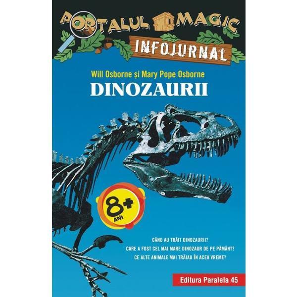 Imagine Portalul Magic Infojurnal: Dinozaurii - Will Osborne, Mary Pope Osborne