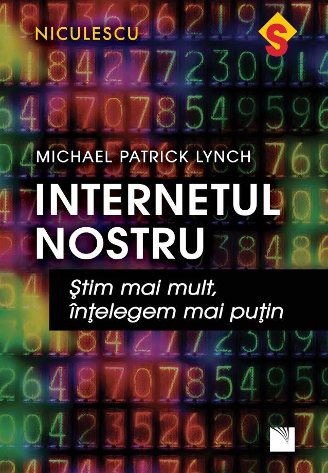Imagine Internetul Nostru - Michael Patrick Lynch