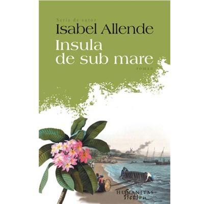Insula de sub mare   Isabel Allende
