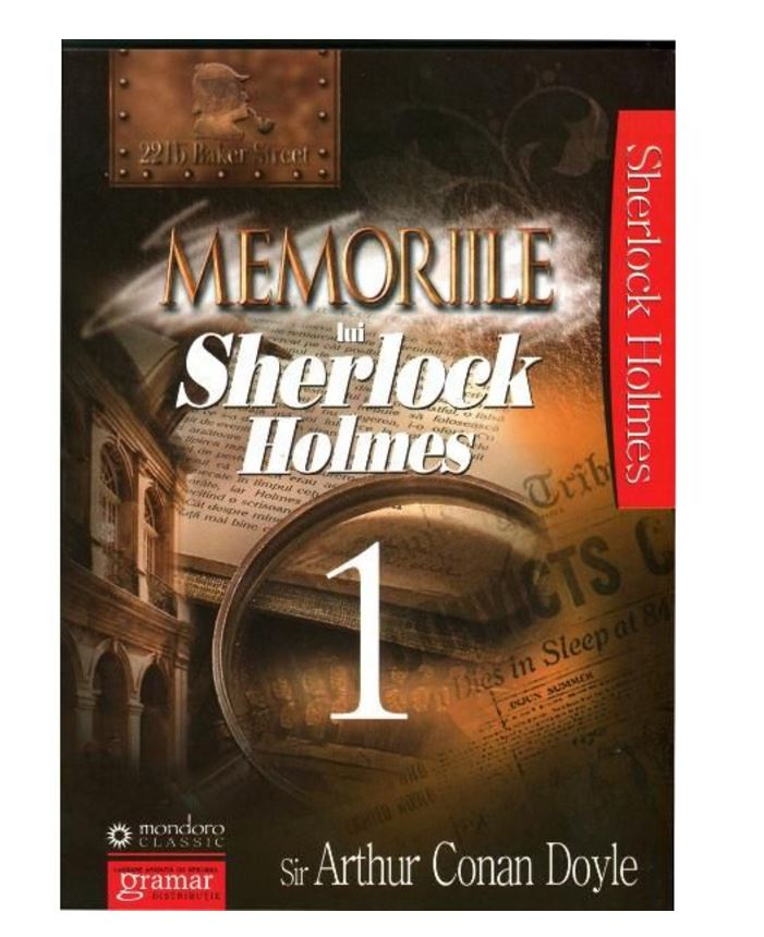 Memoriile lui Sherlock Holmes Vol.1 | Sir Arthur Conan Doyle
