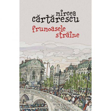Frumoasele Straine | Mircea Cartarescu
