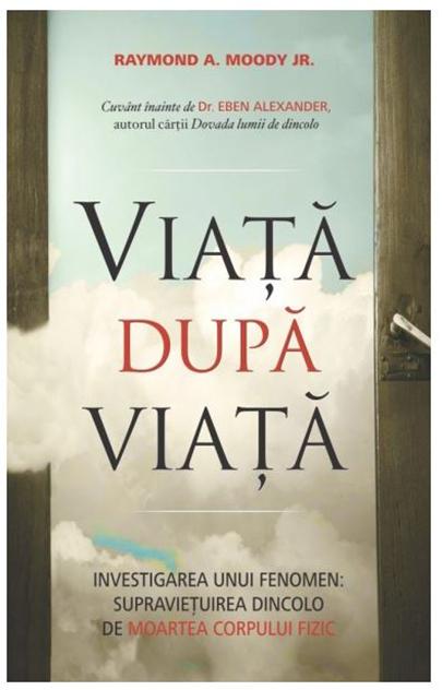Viata Dupa Viata | Raymond A. Moody, Jr.