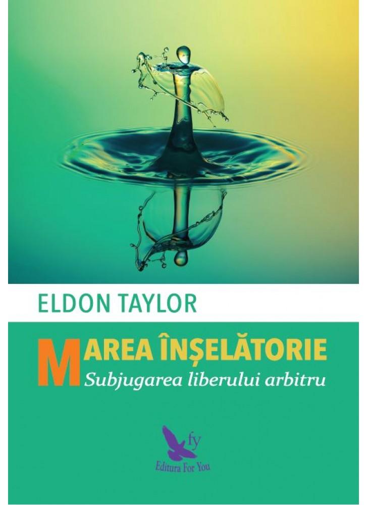Imagine Marea Inselatorie - Subjugarea Liberului Arbitru - Eldon Taylor