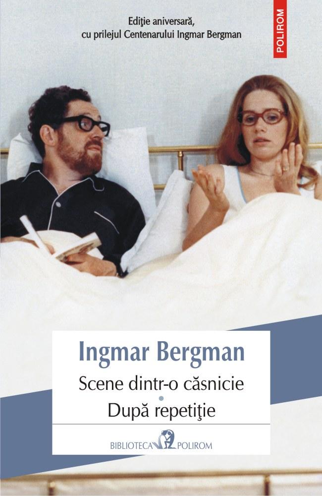 Scene dintr-o casnicie. Dupa repetitie | Ingmar Bergman