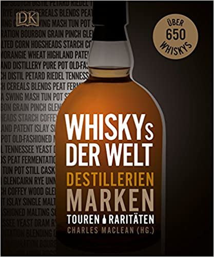 Whiskys of the World: Distilleries, Brands, Tours, Rarities