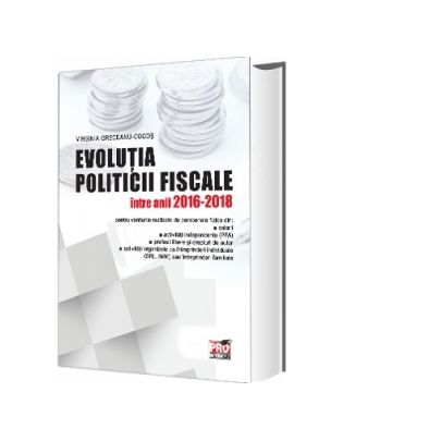 Evolutia politicii fiscale intre anii 2016-2018