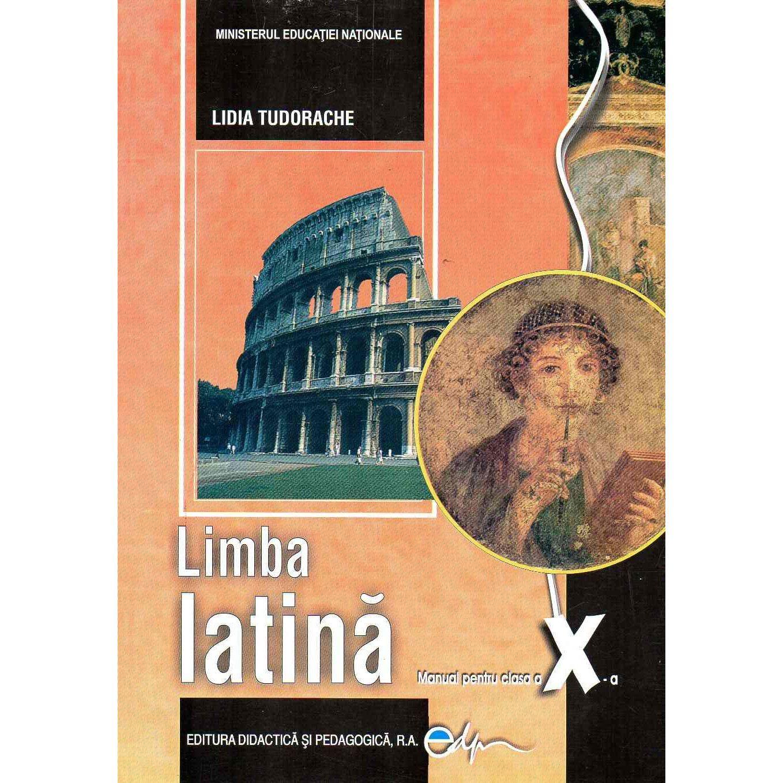 Limba Latina. Manual Pentru Clasa A X-a | Lidia Tudorache