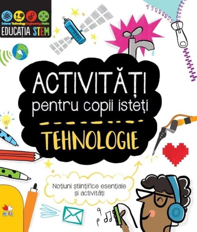 Activitati Pentru Copii Isteti. Tehnologie |