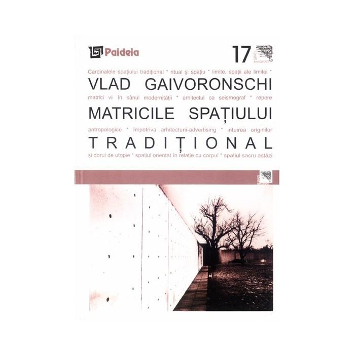 Imagine Matricile Spatiului Traditional - Vlad Gaivoronschi