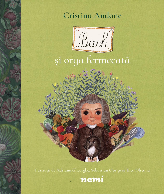 Bach si orga fermecata | CRISTINA ANDONE, THEA OLTEANU, ADRIANA GHEORGHE, SEBASTIAN OPRITA