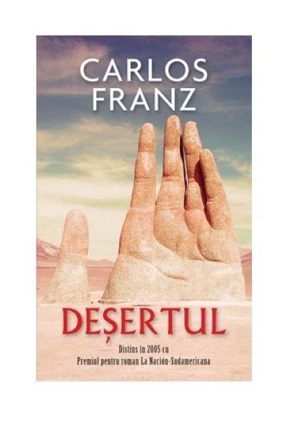 Desertul | Carlos Franz