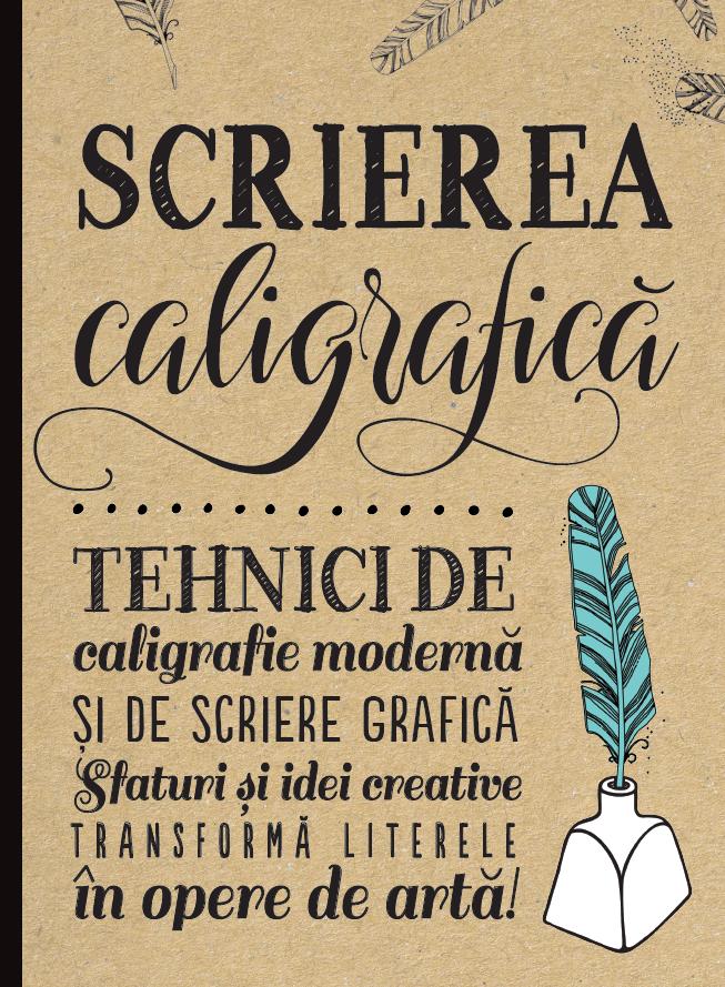 Scrierea caligrafica | Gabri Joy Kirkendall, Laura Lavender, Julie Manwaring, Shauna Lynn Panczyszyn