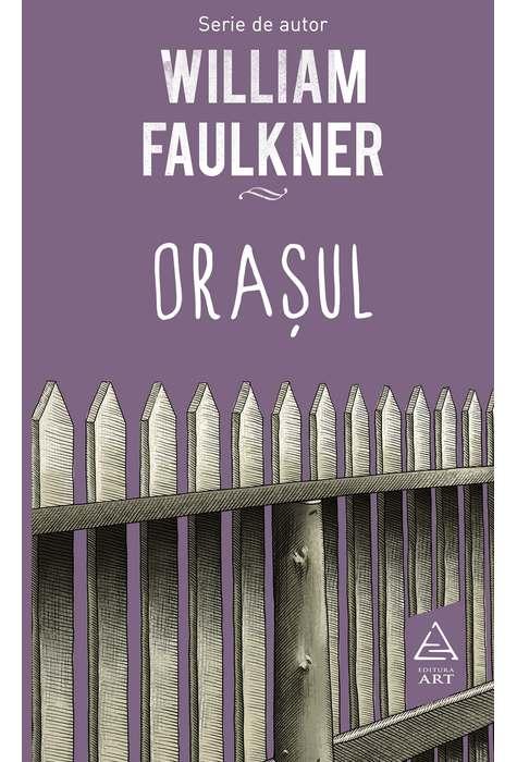 Orasul | William Faulkner