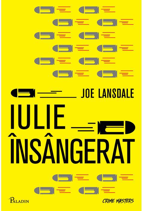 Iulie insangerat   Joe R. Lansdale
