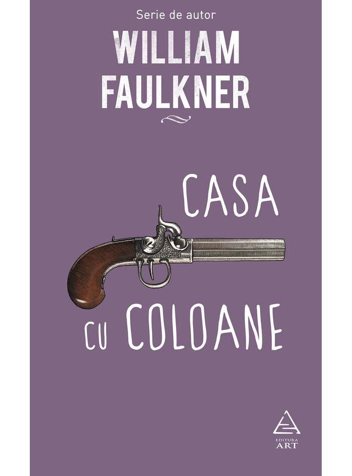 Casa Cu Coloane | William Faulkner