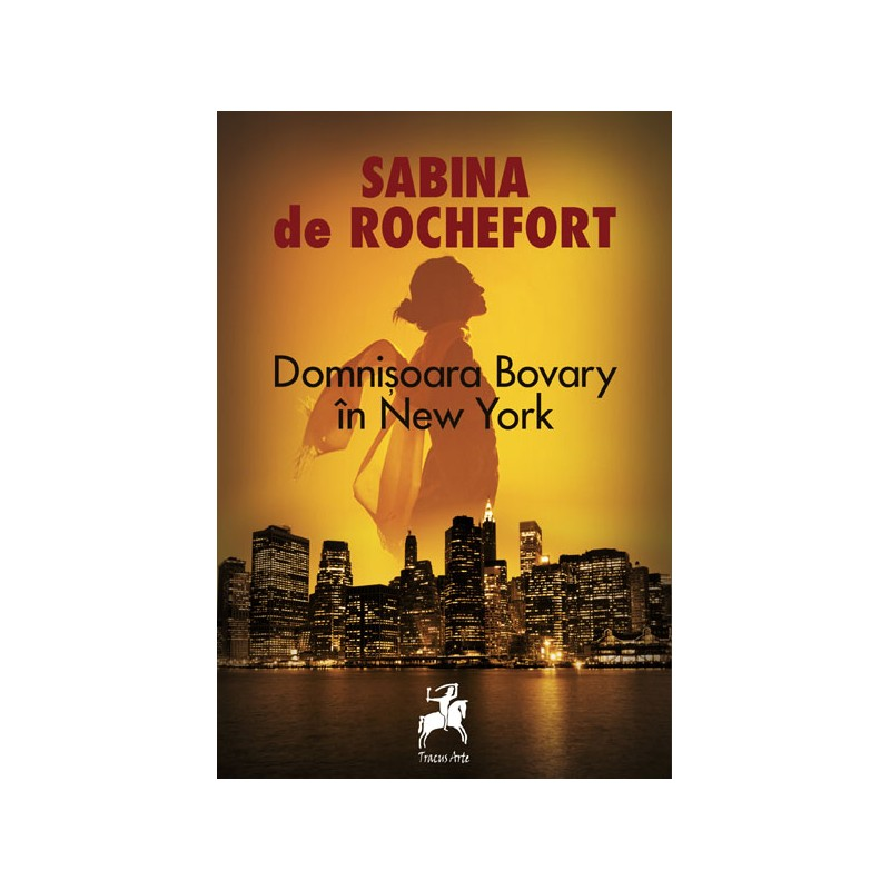 Domnisoara Bovary in New York | Sabina De Rochefort