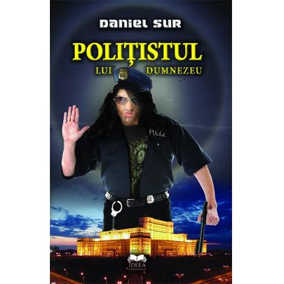 Politistul lui Dumnezeu | Daniel Sur