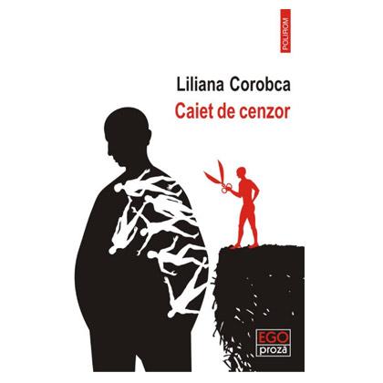 Caiet de cenzor | Liliana Corobca