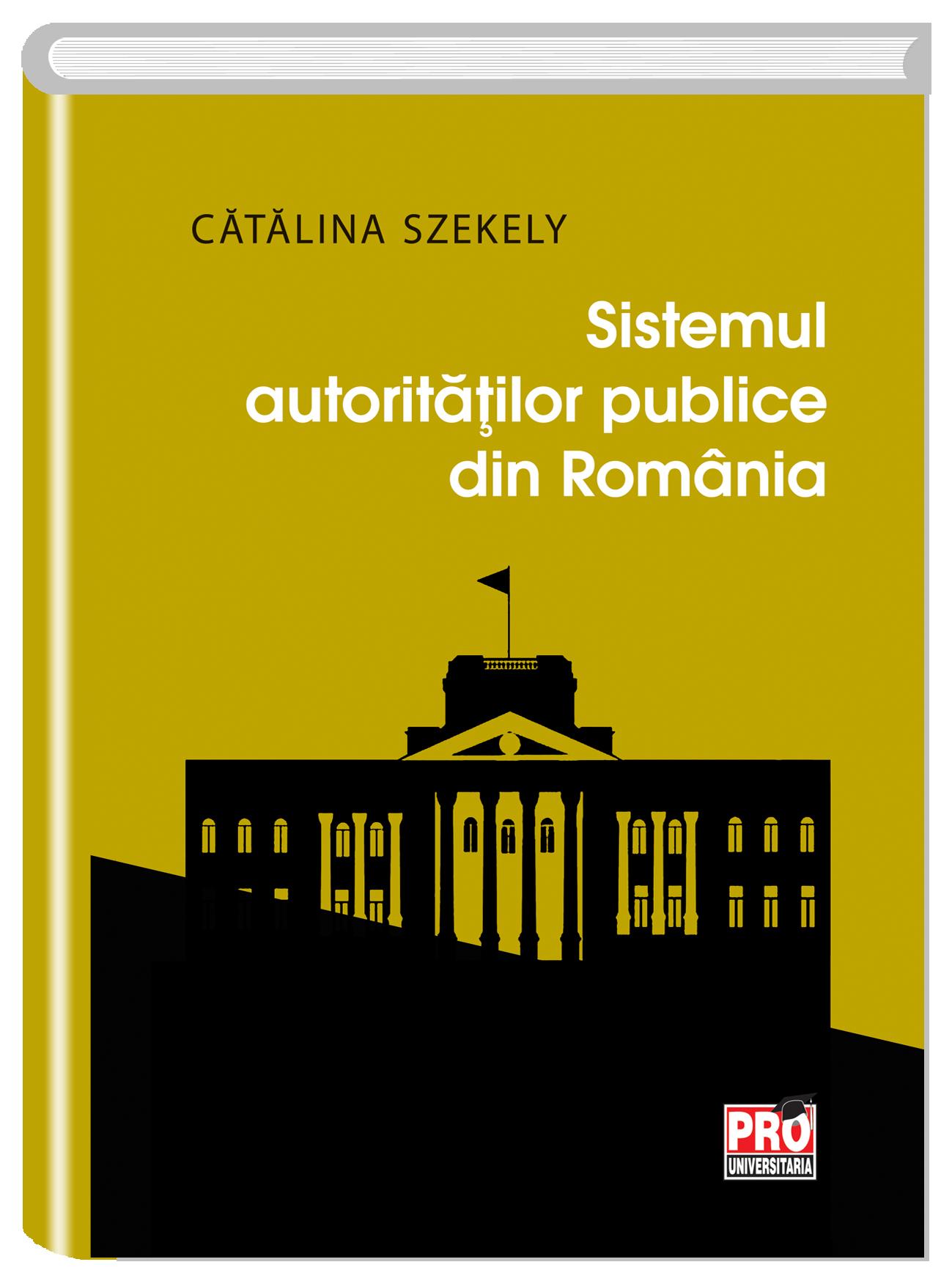 Sistemul autoritatilor publice din Romania