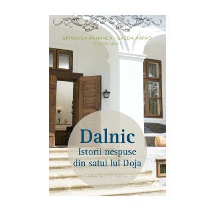 Dalnic. Istorii nespuse din satul lui Doja