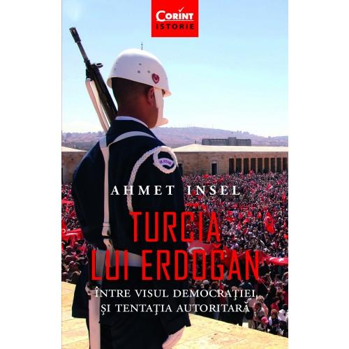 Turcia Lui Erdogan | Ahmet Insel