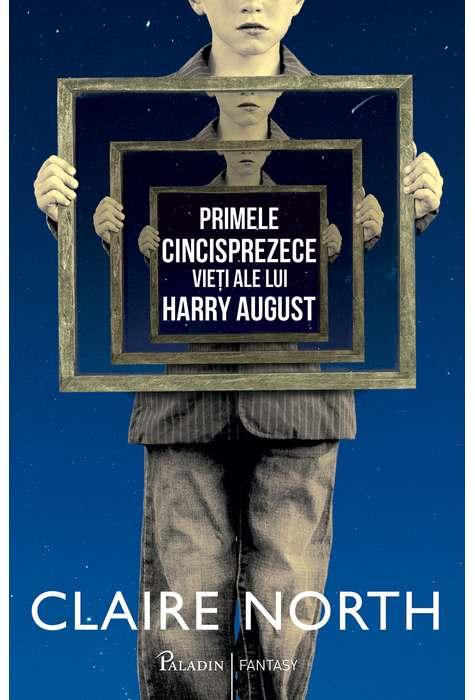 Imagine Primele Cincisprezece Vieti Ale Lui Harry August - Claire North