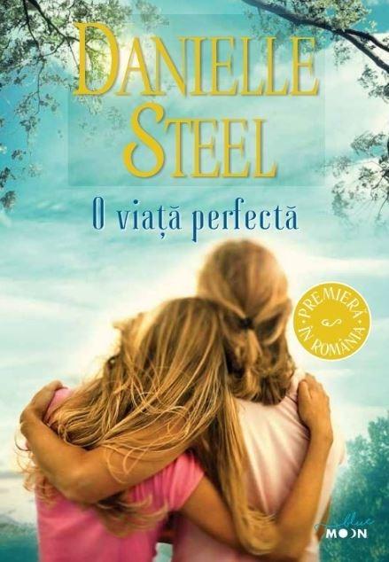 O viata perfecta | Danielle Steel