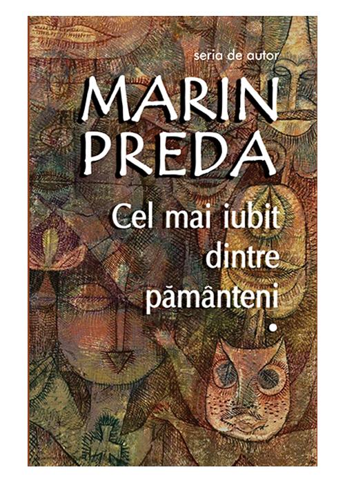 Cel mai iubit dintre pamanteni, 3 volume | Marin Preda