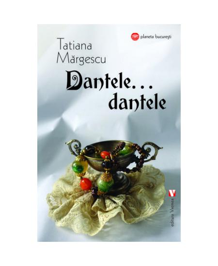 Dantele, dantele...