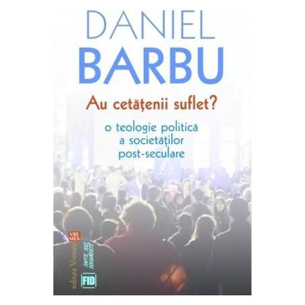 Imagine Au Cetatenii Suflet? - Daniel Barbu
