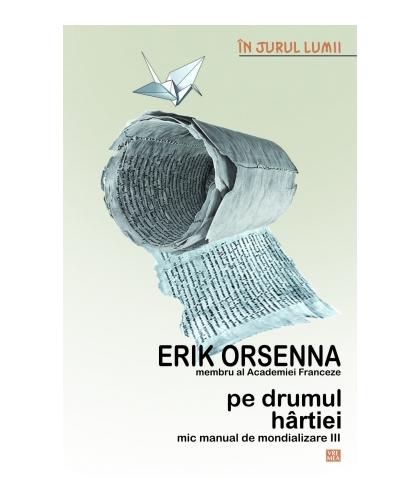 Pe drumul hartiei | Erik Orsenna