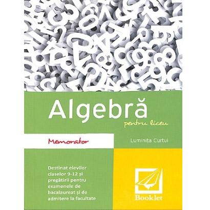 Memorator Algebra Pentru Liceu   Luminita Curtui