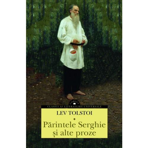 Parintele Serghie si alte proze | Lev Tolstoi