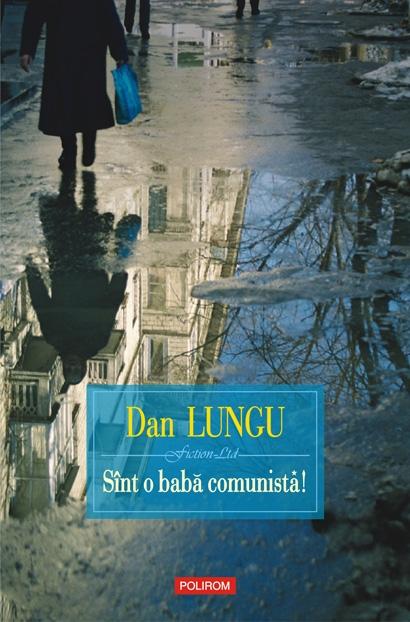 Sint o baba comunista! | Dan Lungu