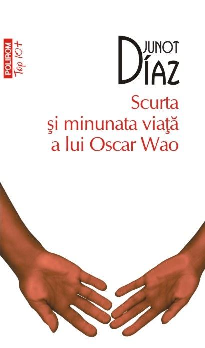 Scurta si minunata viata a lui Oscar Wao   Junot Diaz