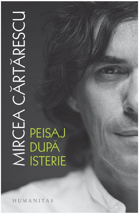 Peisaj dupa isterie | Mircea Cartarescu