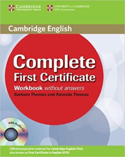 Complete First Certificate Workbook With Audio Cd   Barbara Thomas, Amanda Thomas