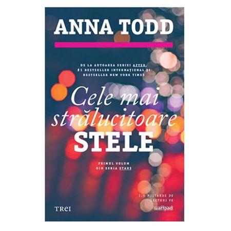 Cele mai stralucitoare stele | Anna Todd