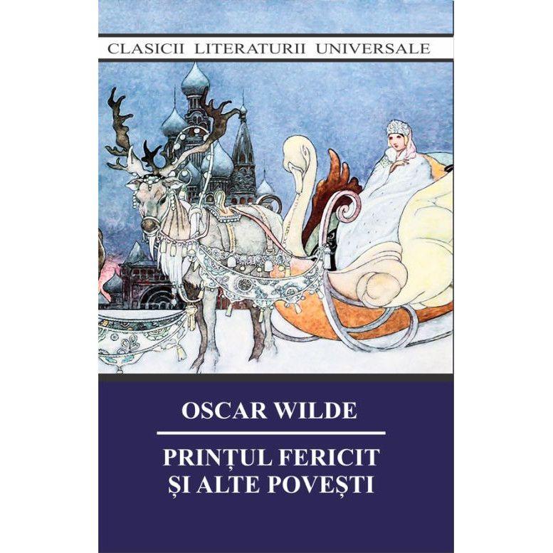 Printul fericit si alte povesti | Oscar Wilde