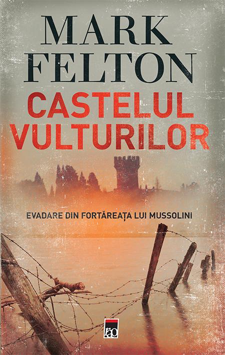 Castelul Vulturilor | Mark Felton