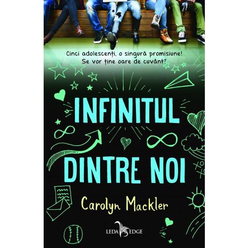 Infinitul dintre noi | Carolyn Mackler