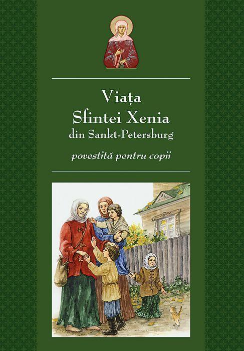 Viata Sfintei Xenia Din Sankt Petersburg Povestita Pentru Copii |