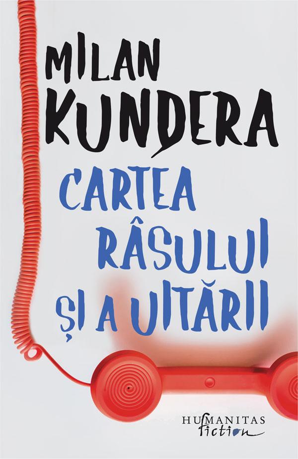 Cartea rasului si a uitarii | Milan Kundera