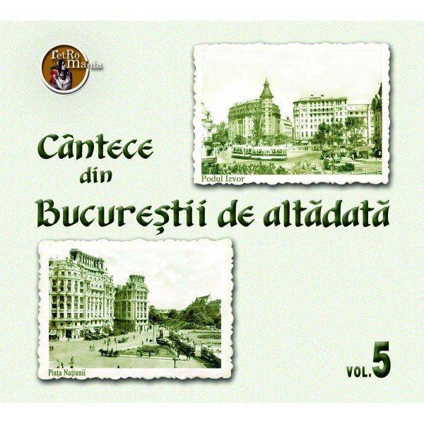 Cantece din Bucurestii de altadata - Volumul 5 thumbnail