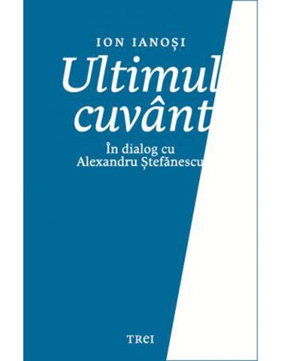 Imagine Ultimul Cuvant - Ion Ianosi